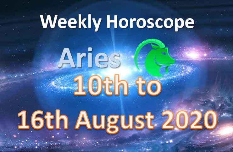 aries weekly horoscope 10th to 16th august 2020
