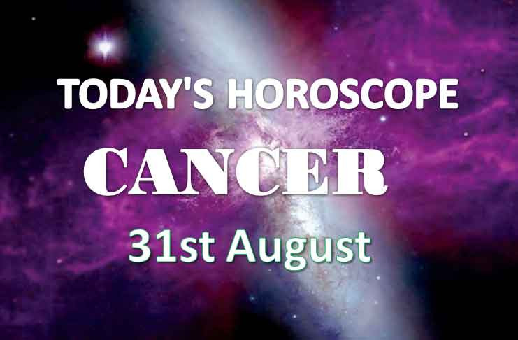 cancer daily horoscope 31st august 2020