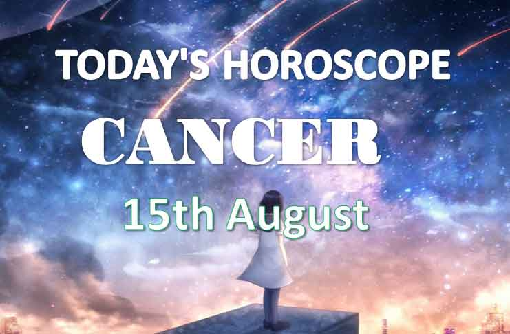 cancer daily horoscope 15th august 2020
