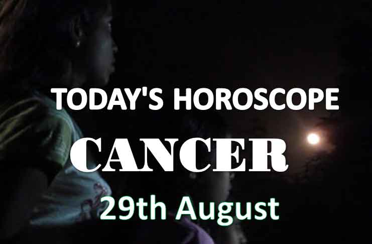 cancer daily horoscope 29th august 2020