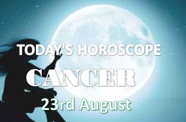 cancer daily horoscope 23rd august 2020