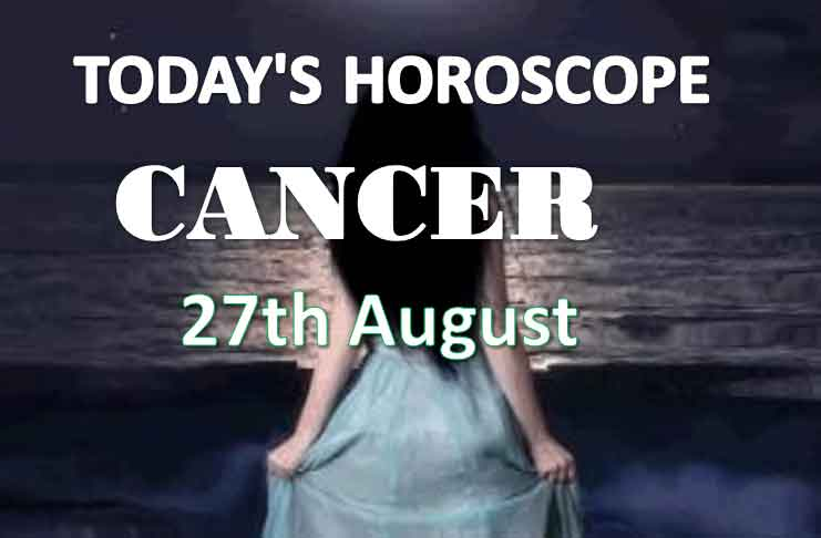 cancer daily horoscope 27th august 2020