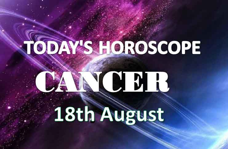 cancer daily horoscope 18th august 2020