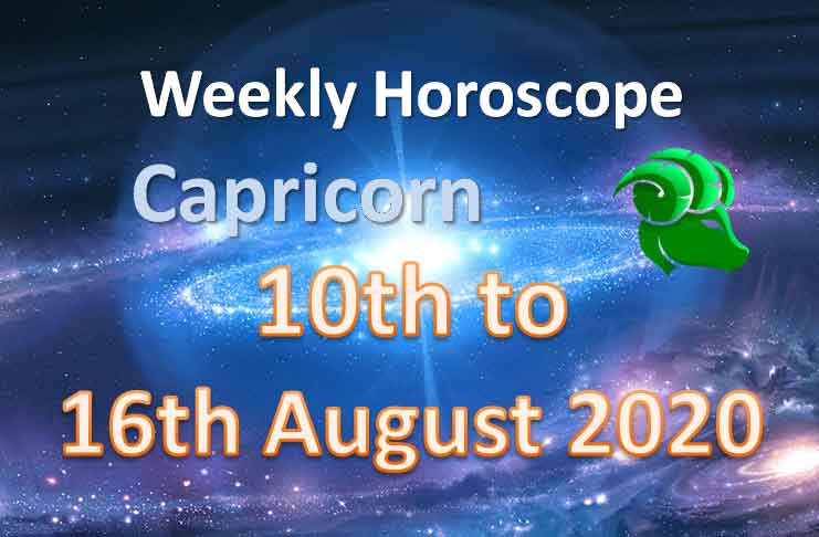 capricorn weekly horoscope 10th to 16th august 2020