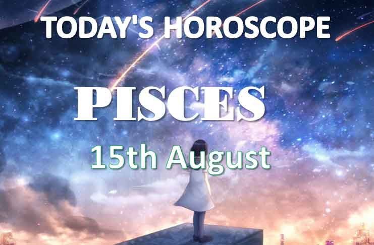 pisces daily horoscope 15th august 2020