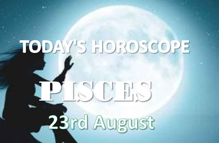 pisces daily horoscope 23rd august 2020