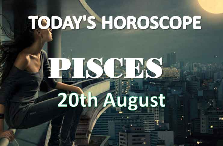 pisces daily horoscope 20th august 2020