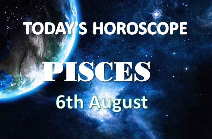 pisces daily horoscope 6th august 2020