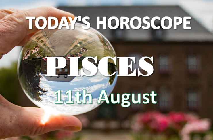 pisces daily horoscope 11th august 2020