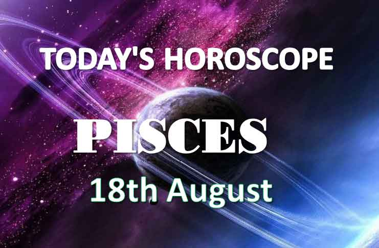 pisces daily horoscope 18th august 2020