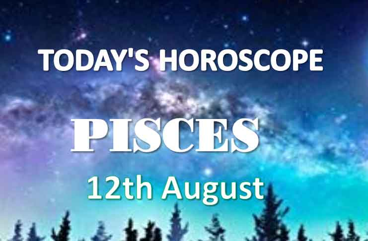 pisces daily horoscope 12th august 2020