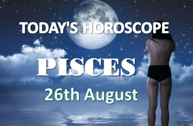 pisces daily horoscope 26th august 2020