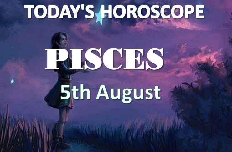 pisces daily horoscope 5th august 2020