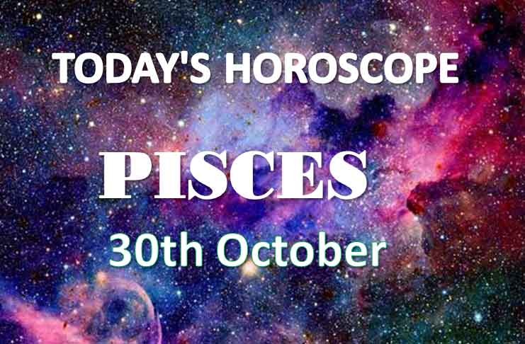 pisces daily horoscope 30th october 2020