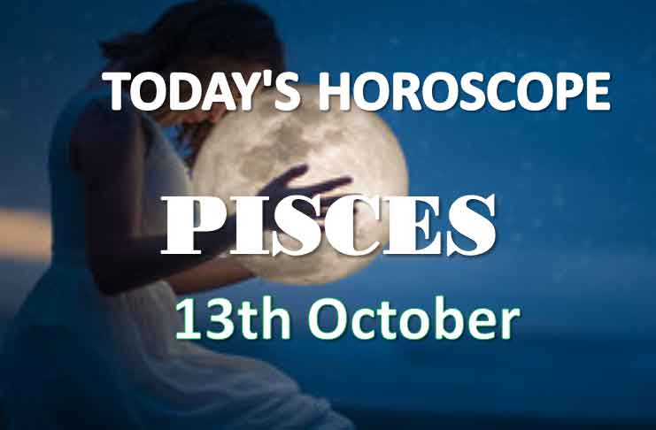 pisces daily horoscope 13th october 2020