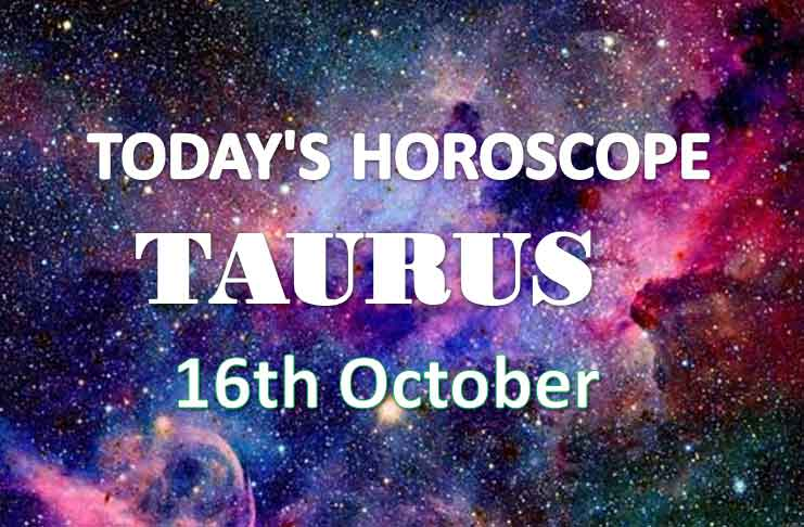 taurus daily horoscope 16th october 2020