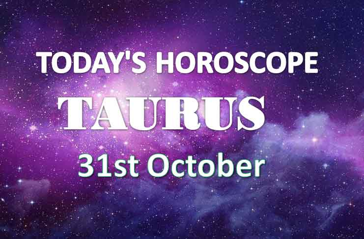 taurus daily horoscope 31st october 2020