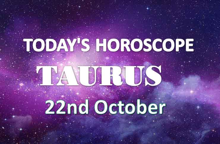 taurus daily horoscope 22nd october 2020