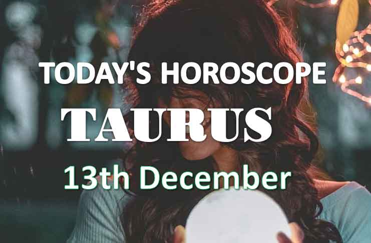 taurus daily horoscope 13th december 2020