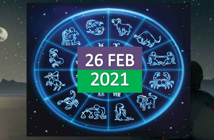daily horoscope today 26th february 2021