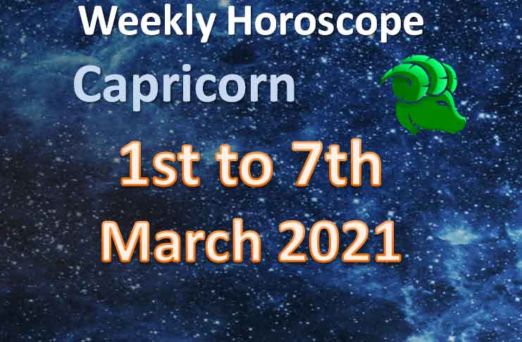 capricorn weekly horoscope 1st to 7th march 2021