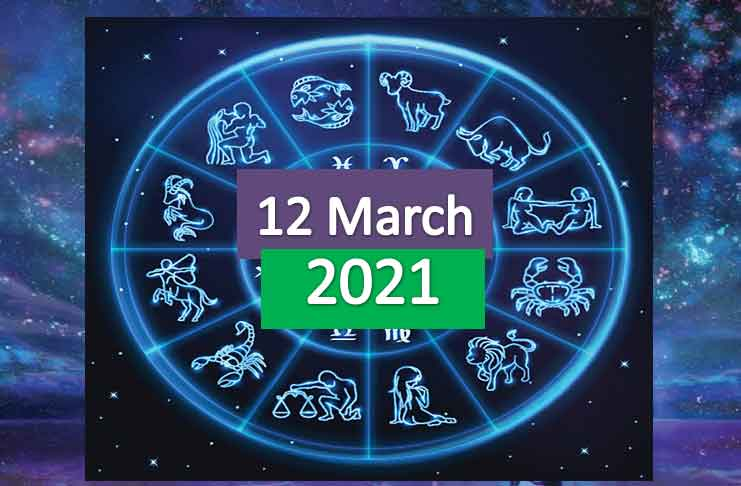 daily horoscope today 12th march 2021