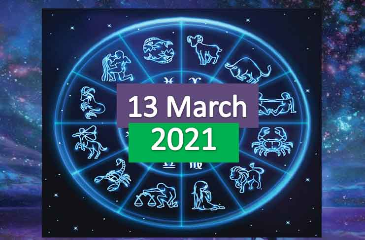 daily horoscope today 13th march 2021