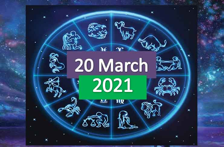 daily horoscope today 20th march 2021