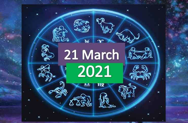 daily horoscope today 21st march 2021