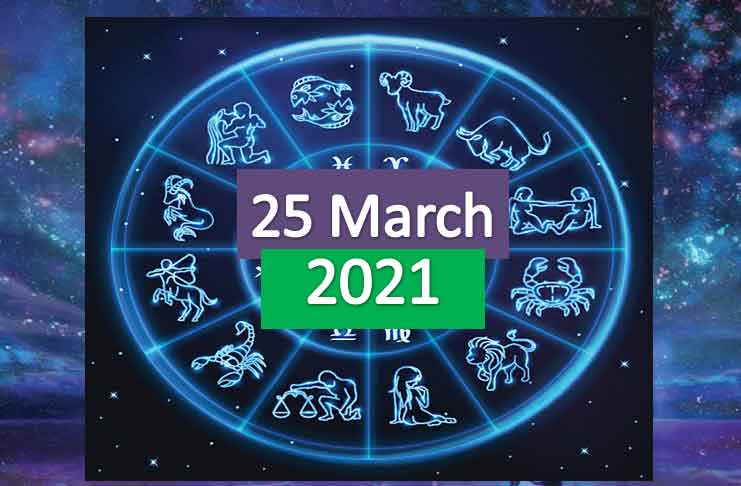 daily horoscope today 25th march 2021