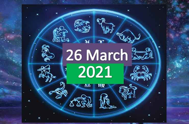 daily horoscope today 26th march 2021