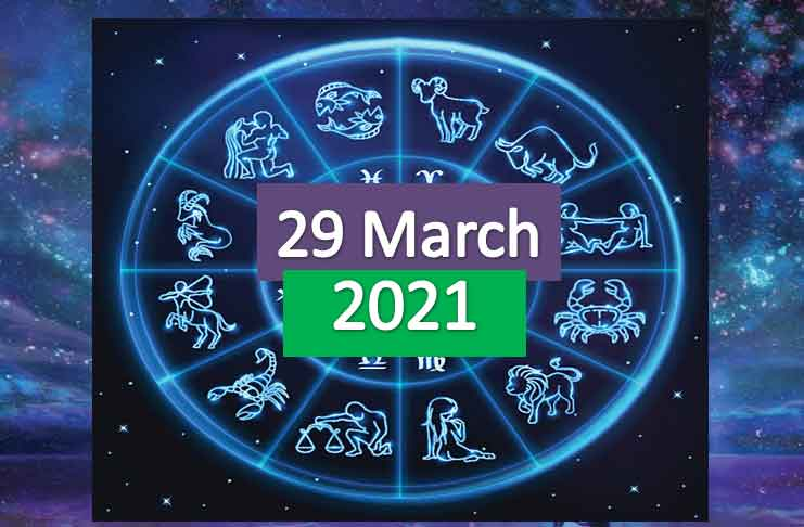 daily horoscope today 29th march 2021