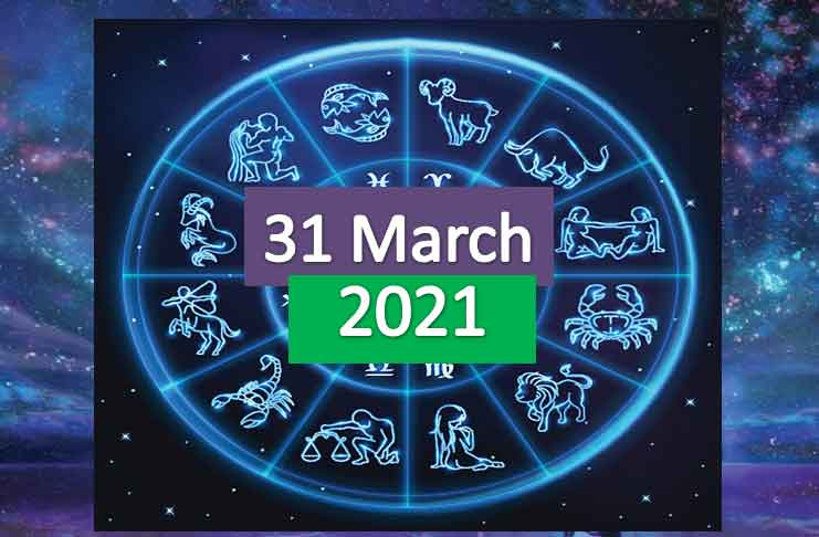 daily horoscope today 31st march 2021