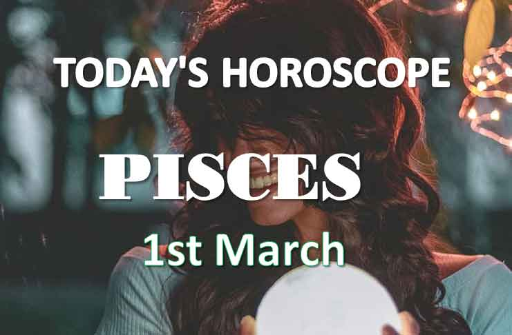 pisces daily horoscope 1st march 2021