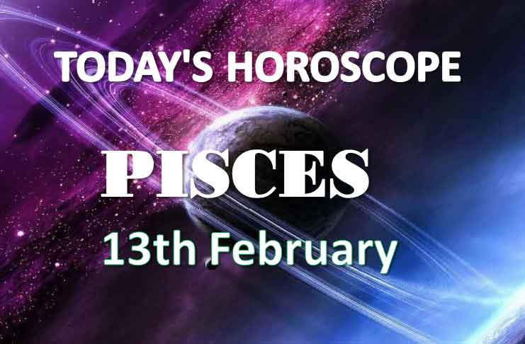 pisces daily horoscope 13th february 2021