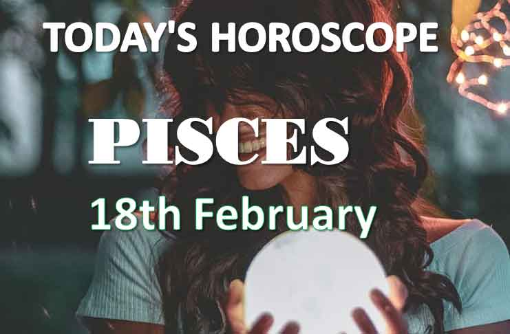 pisces daily horoscope 18th february 2021