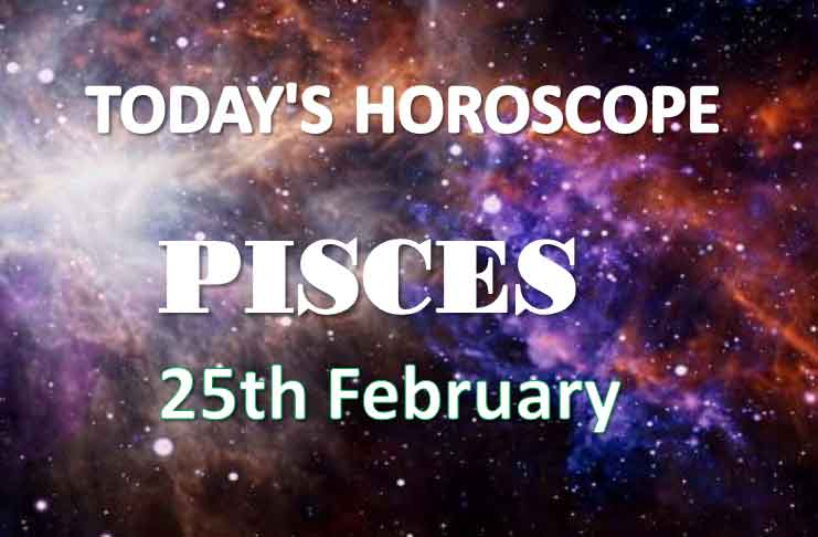 pisces daily horoscope 25th february 2021