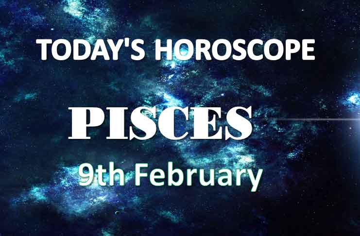 pisces daily horoscope 9th february 2021