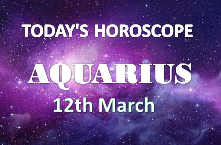 aquarius daily horoscope for today friday march 12th 2021