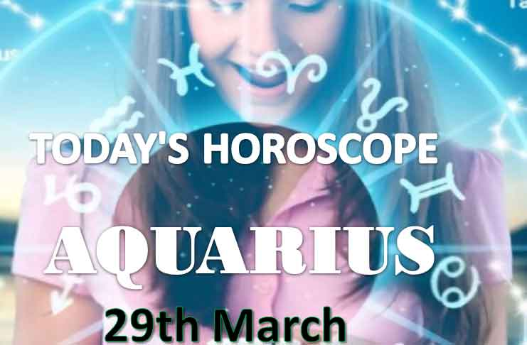 aquarius daily horoscope for today monday march 29th 2021
