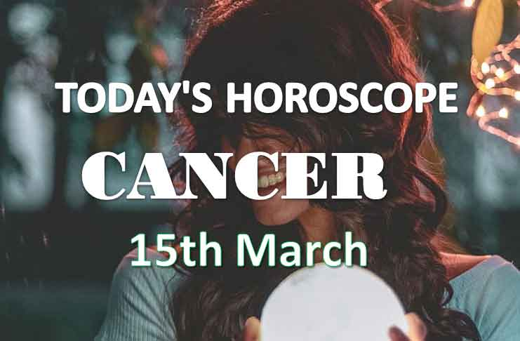 cancer daily horoscope for today monday march 15th 2021