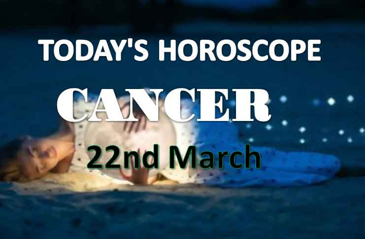cancer daily horoscope for today monday march 22nd 2021