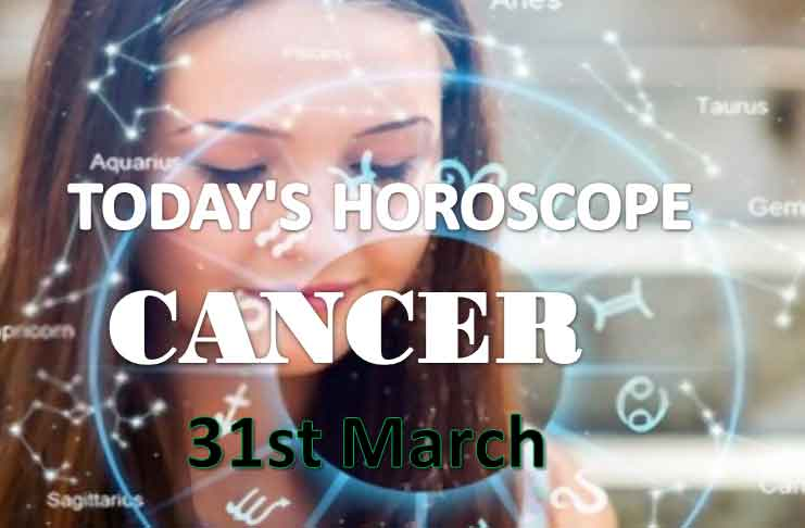 cancer daily horoscope for today tuesday march 31st 2021