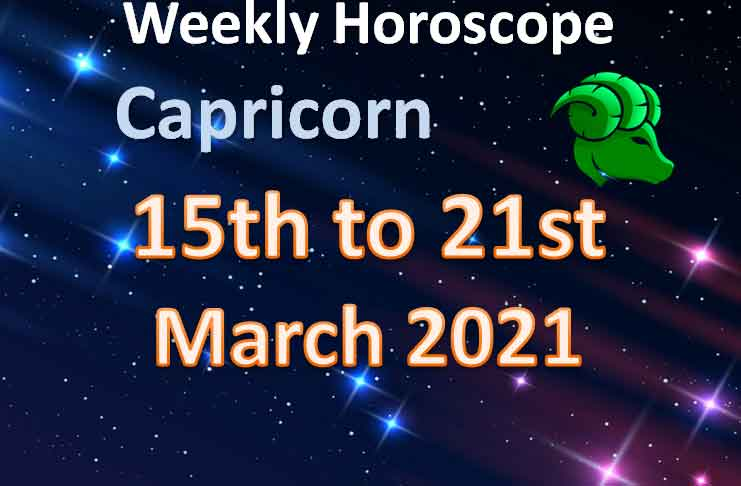 capricorn weekly horoscope 15th to 21st march 2021