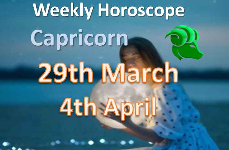 capricorn this week horoscope 29th march to 4th april 2021