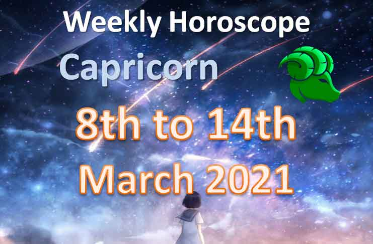 capricorn weekly horoscope 8th to 14th march 2021