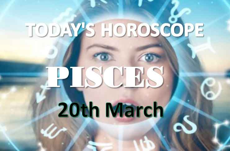 pisces daily horoscope for today saturday march 20th 2021