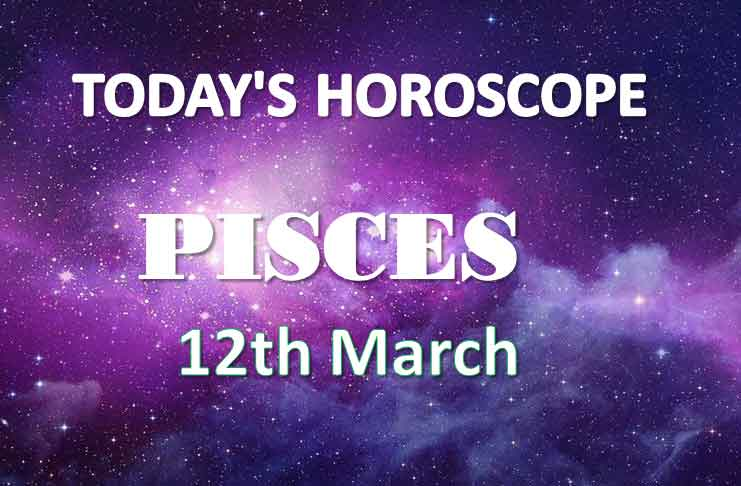 pisces daily horoscope for today friday march 12th 2021