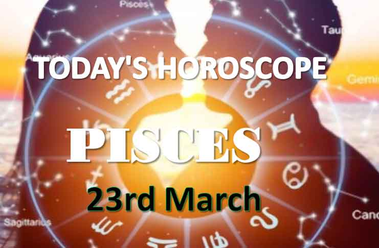 pisces daily horoscope for today tuesday march 23rd 2021