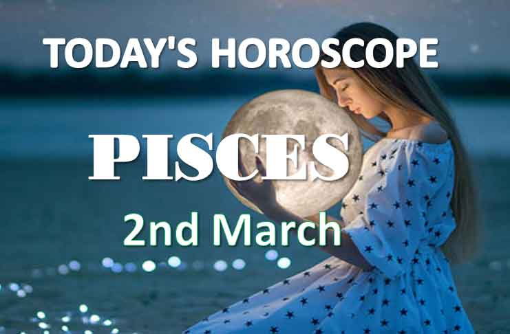pisces daily horoscope 2nd march 2021